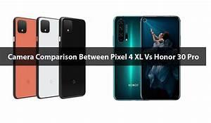 Camera Comparison Between Pixel 4 Xl Vs Honor 30 Pro