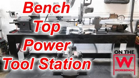 ultimate power tool station  benchtop tools youtube
