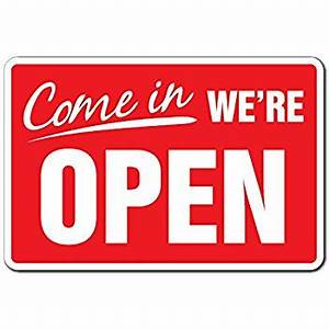 Amazon com: COME IN WE'RE OPEN Business Sign store hours