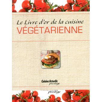 fnac livre cuisine livre d 39 or de la cuisine végétarienne cartonné