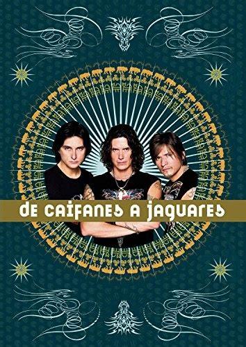 Jaguares Songs by De Caifanes A Jaguares Dvd Caifanes Songs Reviews