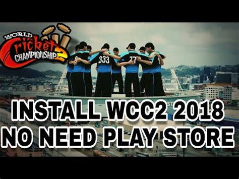 wcc2 2018 update install without play store obb apk 2 7 5 version