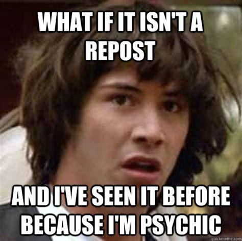 Psychic Meme - conspiracy keanu memes quickmeme
