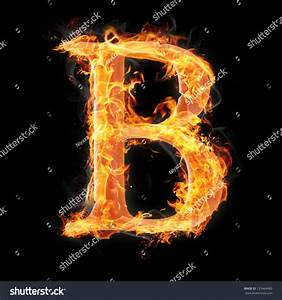 Letters And Symbols In Fire - Letter B. Stock Photo ...