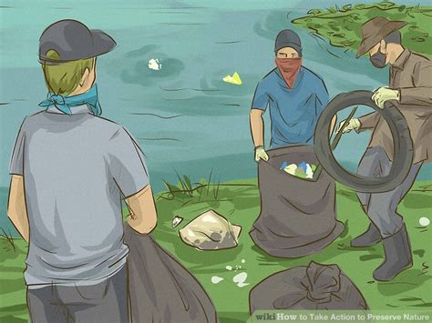 4 Ways To Take Action To Preserve Nature Wikihow