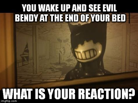 Bendy And The Ink Machine Memes - bendy and the ink machine imgflip