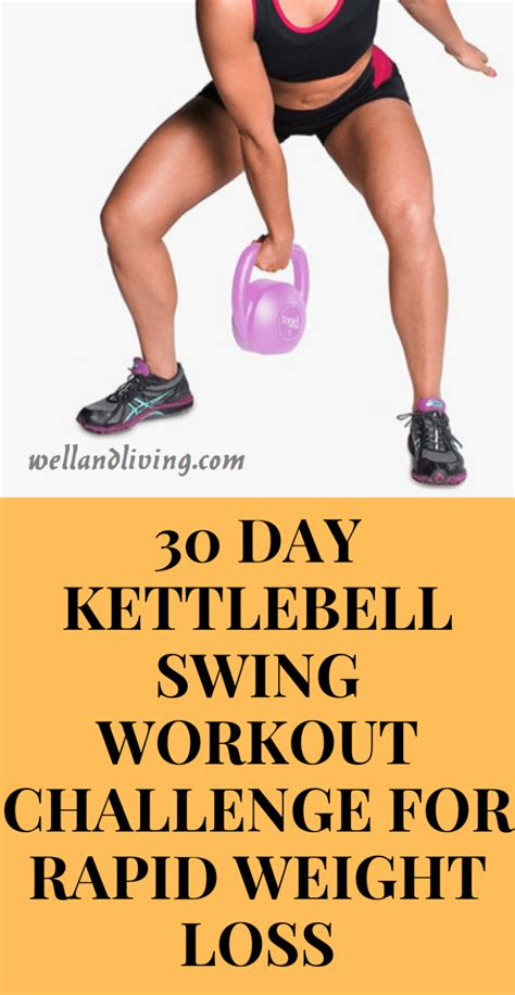 kettlebell swing loss challenge weight workout rapid exercise