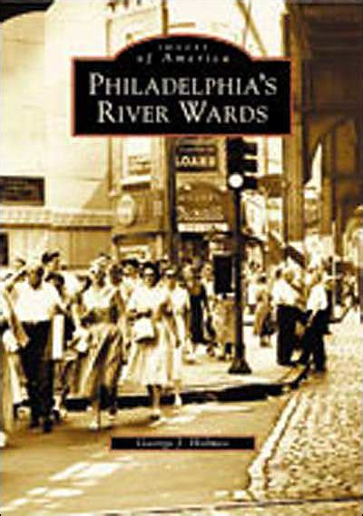 barnes and noble philadelphia philadelphia s river wards images of america series by