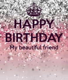 happy birthday my beautiful friend pictures photos and images for