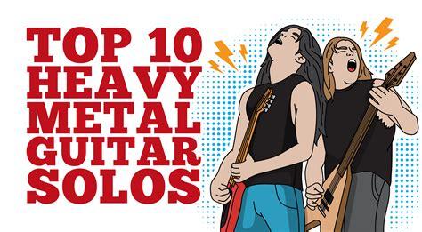 best heavy metal guitarists top 10 heavy metal guitar solos i classic rock