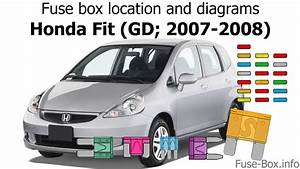 Fuse Box Location And Diagrams  Honda Fit  Gd  2007-2008