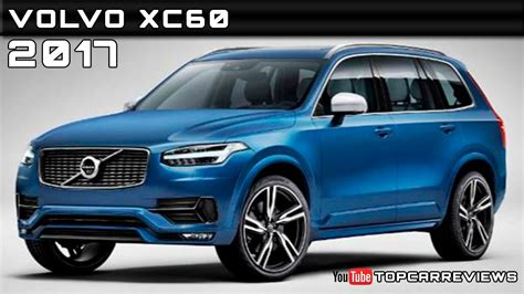2017 Volvo Xc60 Review Rendered Price Specs Release Date