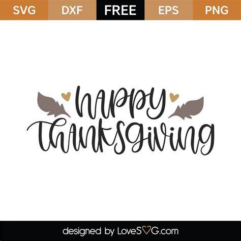 All thanksgiving turkey cuts projects cricut cutting file silhouette files thankful feather custom iron vinyl arrow gobble machines cameo scrapbook title cuttable designs frame here autumn blessed pumpkin split fall grateful give thanks free miss. Free Happy Thanksgiving SVG Cut File | Lovesvg.com