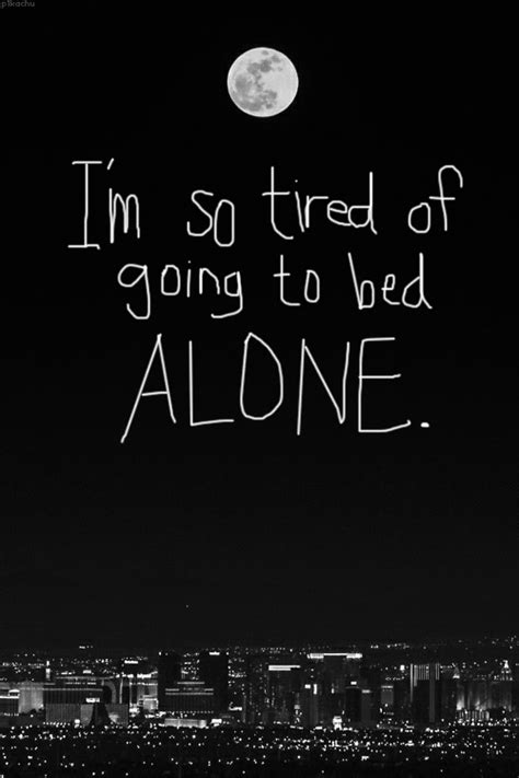Sleep Alone by I Hate Sleeping Alone Quotes Quotesgram