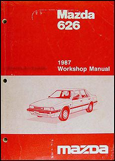 old cars and repair manuals free 1987 mazda b series auto manual 1987 mazda 626 repair shop manual original
