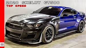 2020 Ford Mustang Shelby GT500 Top Speed - YouTube