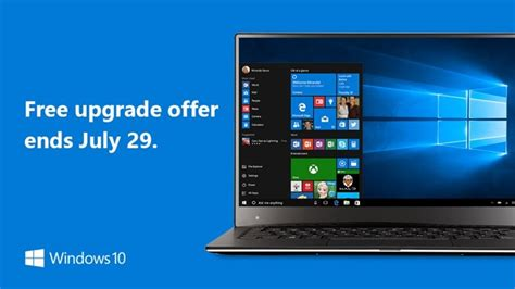 microsoft stays true to its word will end free windows 10 upgrades on july 29
