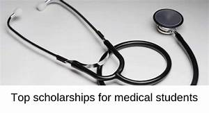 Medical Scholarships for Medical Students - Eligiblity ...