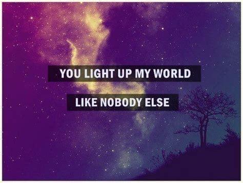 you light up my lyrics you light up my world like nobody else picture quotes