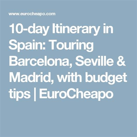10-day Itinerary in Spain: Touring Barcelona, Seville ...