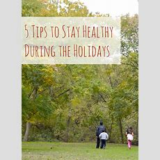 5 Tips To Stay Healthy During The Holidays  Your Sassy Self