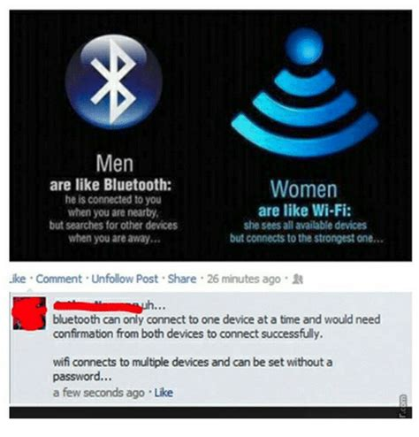 Bluetooth Meme - men are like bluetooth women he is connected to you are like wi fi when you are nearby but