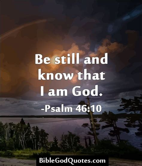 He was what the egotistical part of me had always longed for: Be still and know that I am God. -Psalm 46:10   ♕ Lord Jesus Saves︵‿ †   Pinterest   Psalm 46 ...