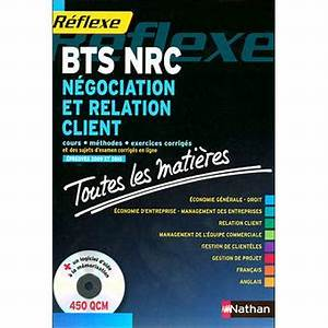 Bts Nrc Avis : r flexe bts n gociation relation client nrc livre avec un cd rom livre cdrom collectif ~ Medecine-chirurgie-esthetiques.com Avis de Voitures