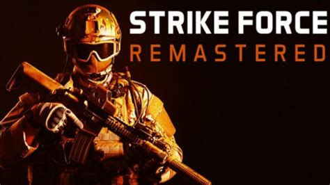 Strike Force Remastered Free Download - Plaza PC Games