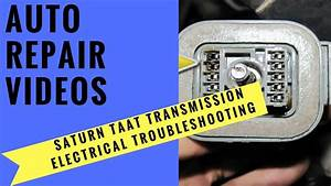 Saturn Taat Transmission Electrical Troubleshooting