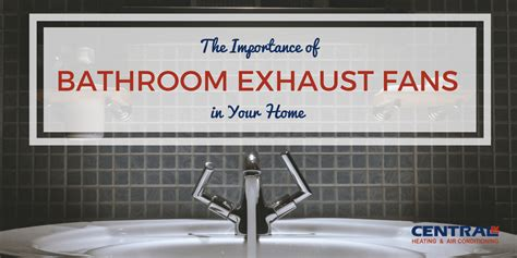 Bathroom Extractor Fan Smells The Importance Of Bathroom Exhaust Fans In Your Home