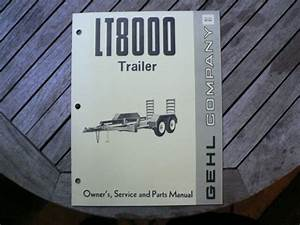Gehl Lt8000 Trailer Owner Operator Manual Setting Up Guide