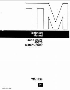 John Deere Jd670 Motor Grader Tm1134 Technical Manual