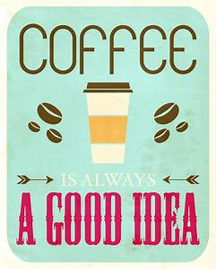 Free Coffee Printable a Gift for you (Coffee Is Always a ...