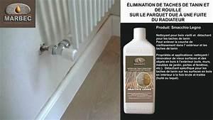 Systeme elimination de taches de tanin et de rouille sur for Nettoyer tache sur parquet