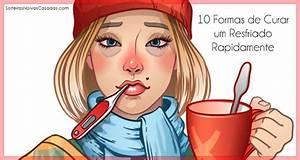 10 Formas de Curar um Resfriado Rapidamente Solteiras