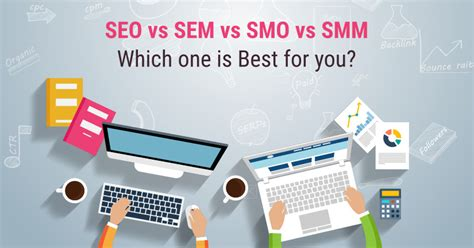 Seo Sem Marketing by Seo Vs Sem Vs Smo Vs Smm Which One Is Best For You