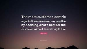 Aaron Levie Quo... Customer Centricity Quotes