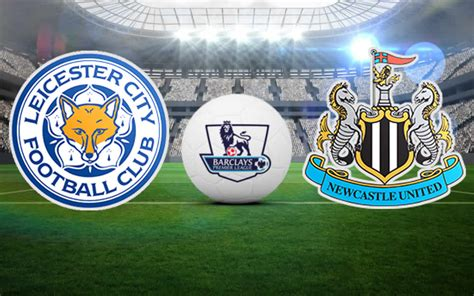 Leicester vs Newcastle Prediction and Football Tips