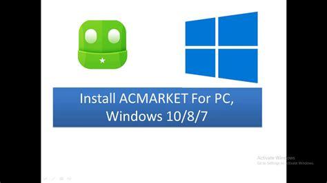 acmarket apk on pc windows 1087 mac ios iphone