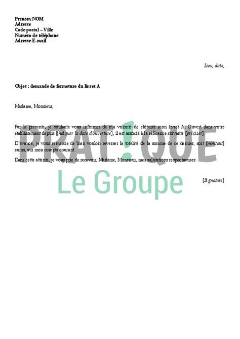 modele lettre cloture livret a lettre de demande de fermeture du livret a pratique fr