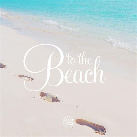 favorite beach quotes pura vida