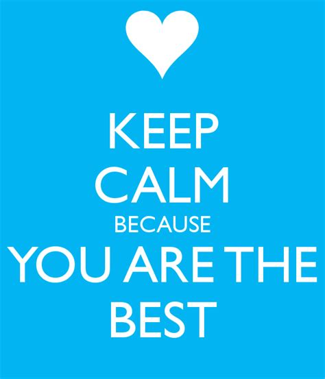 Keep Calm Because You Are The Best Poster  Autumn  Keep Calmomatic