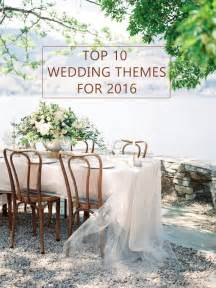 best wedding ideas 10 trending wedding theme ideas for 2016