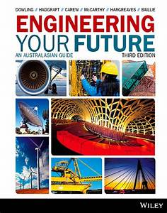 Engineering Your Future  An Australasian Guide  3rd