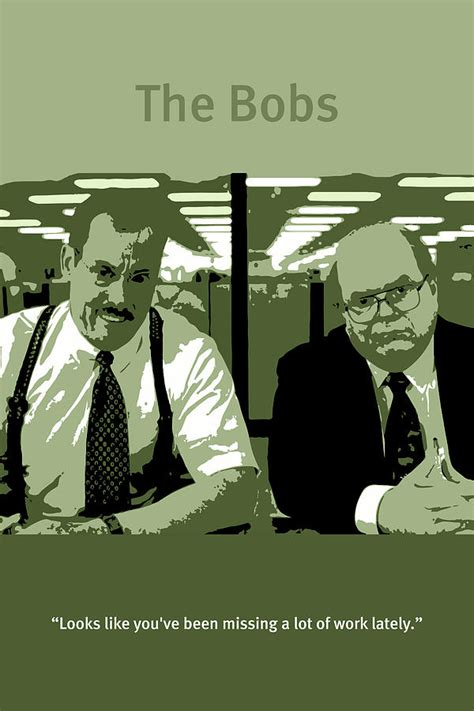 Office Space Poster by Office Space The Bobs Bob Slydell And Bob Porter