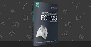 Designing Ux  Forms  Create Forms That Don U0026 39 T Drive Your