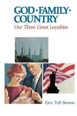 god family country   great loyalties  ezra taft benson