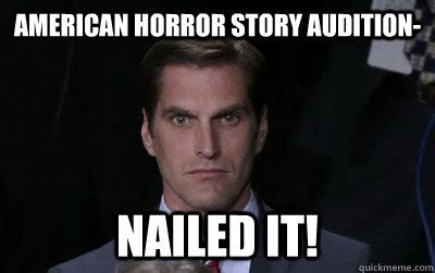 American Horror Story Memes - american horror story audition nailed it menacing josh romney quickmeme