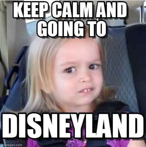 Disneyland Meme - disneyland keep calm and going to on memegen